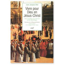 Père Jean-Jacques Olier - Vivre pour Dieu en Jésus-Christ