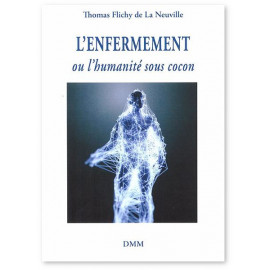 Thomas Flichy de La Neuville - L'enfermement ou l'humanité sous cocon