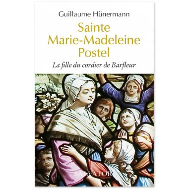 Guillaume Hunermann - Sainte Marie-Madeleine Postel
