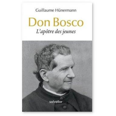 Guillaume Hünermann - Don Bosco l'apôtre des jeunes