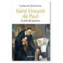 Saint Vincent de Paul - Le père des pauvres