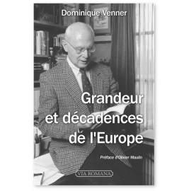 Dominique Venner - Grandeur et décadences de l'Europe