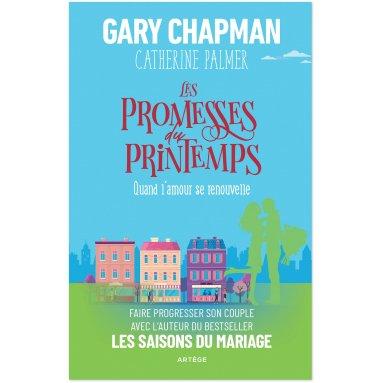 Gary Chapman - Les promesses du printemps