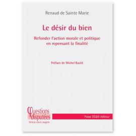 Renaud de Sainte Marie - Le désir du Bien
