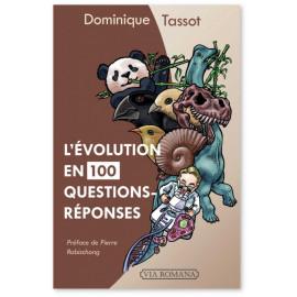 Dominique Tassot - L'évolution en 100 questions-réponses