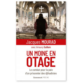 Jacques Mourad - Un moine en otage