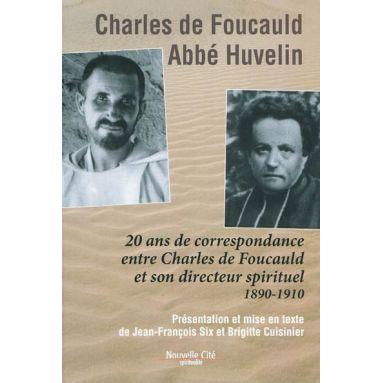 20 ans de correspondance entre Charles de Foucauld et son directeur spirituel (1890-1910)