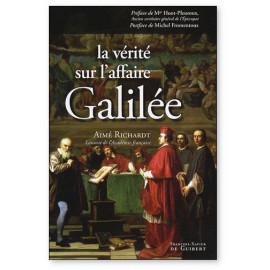 Aimé Richardt - La vérité sur l'affaire Galilée