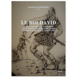 Le Roi David - Commentaire historique et mystique du Livre des Rois I & II
