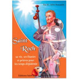 Abbé Beaussire - Saint Roch - Sa vie, ses litanies et prières pour les temps d'épidémie