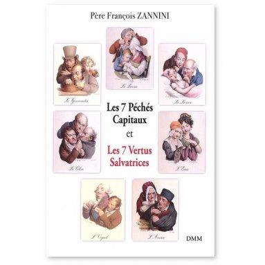 Père François Zannini - les 7 Péchés Capitaux et les 7 Vertus Salvatrices