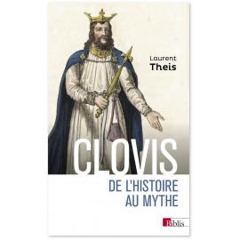 Laurent Theis - Clovis de l'histoire au mythe