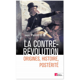 Jean Tulard - La Contre-Révolution - Origines, histoire, postérité