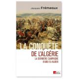 La conquête de l'Algérie - La dernière campagne d'Abd El-Kader