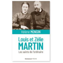 Hélène Mongin - Louis et Zélie Martin - Les saints de l'ordinaire