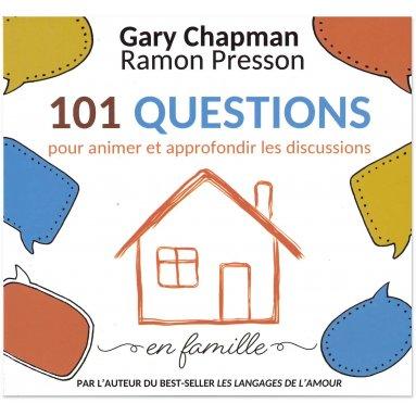 Gary Chapman - 101 questions pour animer et approfondir les discussions en famille