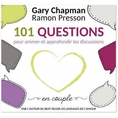 Gary Chapman - 101 questions pour animer et approfondir les discussions en couple