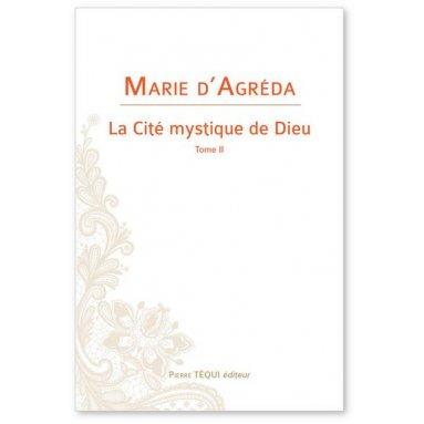 Marie d'Agréda - La Cité mystique de Dieu - Tome 2