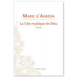 Marie d'Agréda - La Cité mystique de Dieu - Tome 3