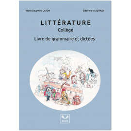Marie-Dauphine Caron - Littérature Collège Livre de Grammaire et Dictées