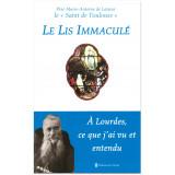Le lis immaculé - A Lourdes ce que j'ai vu et entendu