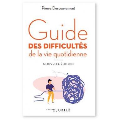 Pierre Descouvemont - Guide des difficultés de la vie quotidienne