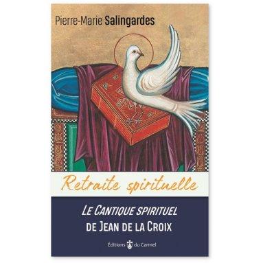 Saint Jean de la Croix - Le Cantique spirituel