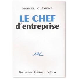 Marcel Clément - Le chef d'entreprise
