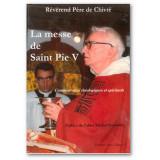 La Messe de Saint Pie V Commentaires théologiques et spirituels