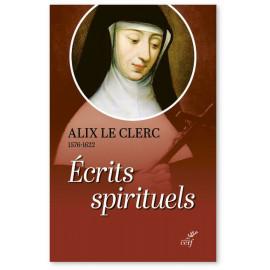 Alix Le Clerc - Ecrits spirituels - Témoignages et débuts de la Congrégation Notre-Dame