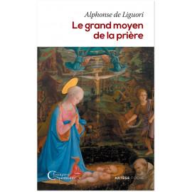 Alphonse de Liguori - Le grand moyen de la prière