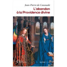 Père de Caussade - L'abandon à la Providence divine