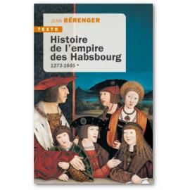 Jean Bérenger - Histoire de l'empire des Habsbourg 1273-1665