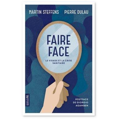 Martin Steffens - Faire face - Le visage et la crise sanitaire