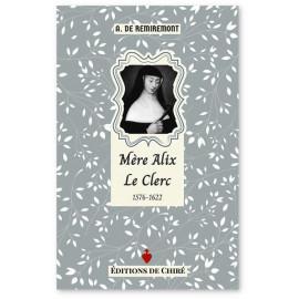 A. de Remiremont - Mère Alix Le Clerc 1576-1622