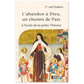 Père Joël Guibert - L'abandon à Dieu, un chemin de paix à l'école de la petite Thérèse