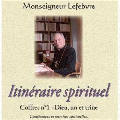 Mgr Marcel Lefebvre - Itinéraire spirituel - Dieu, un et trine