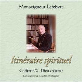 Mgr Marcel Lefebvre - Itinéraire spirituel - Dieu créateur