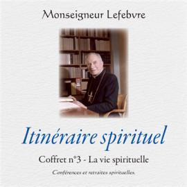 Mgr Marcel Lefebvre - Itinéraire spirituel - La vie spirituelle