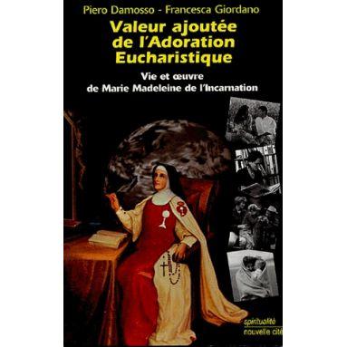 Valeur ajoutée de l'Adoration Eucharistique