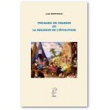 Teilhard de Chardin ou la religion de l'évolution