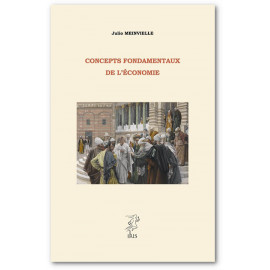 Abbé Julio Meinvielle - Concepts fondamentaux de l'économie