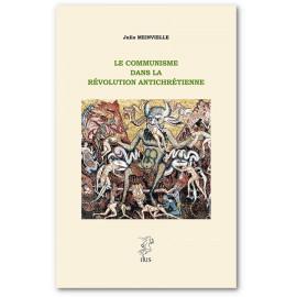 Abbé Julio Meinvielle - Le communisme dans la révolution antichrétienne