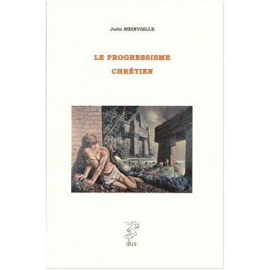 Abbé Julio Meinvielle - Le progressisme chrétien