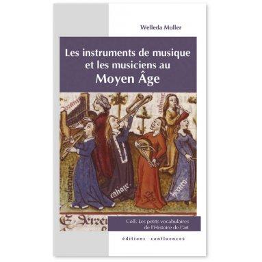 Welleda Muller - Les instruments de musique et les musiciens au Moyen Âge