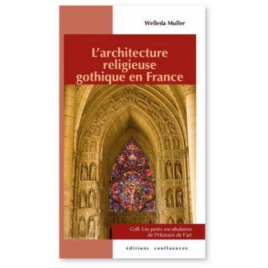 Welleda Muller - L'architecture religieuse gothique en France