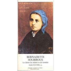 Père André Ravier - Bernadette Soubirous - La sainte de misère et de lumière