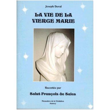 Joseph Duval - La vie de la Vierge Marie racontée par saint François de Sales