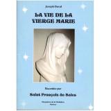 La vie de la Vierge Marie racontée par saint François de Sales