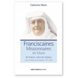 Franciscaines Missionnaires de Marie - Livre 1 Le temps de la fondation 1877-1904